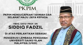 SEKALUNG TAHNIAH ATAS PERLANTIKAN DATO' PROF. DR. SIDDIQ FADZIL SEBAGAI PENGERUSI LEMBAGA PENGARAH USIM